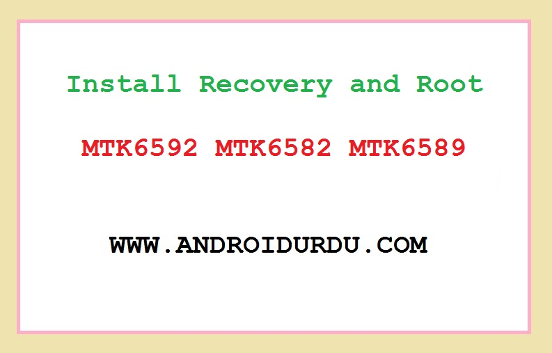 Install Recovery and Root MTK6592 MTK6582 MTK6589