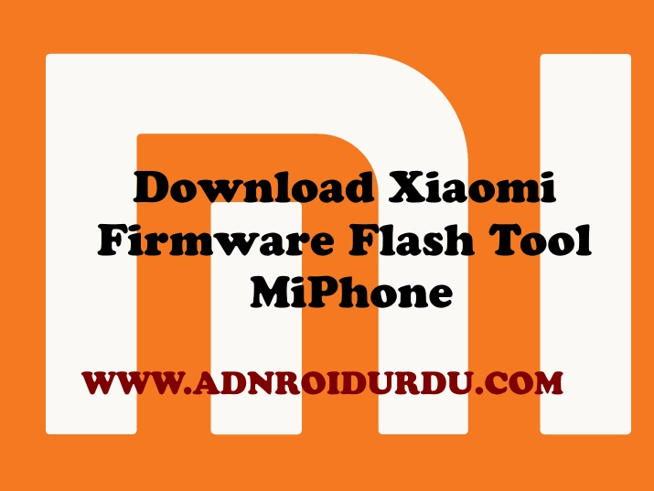 Download Xiaomi Firmware Flash Tool MiPhone
